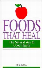 Foods that heal by H.K. Bakhru