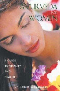Ayurveda for Women av Dr. Robert Svoboda