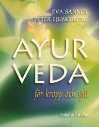 Ayurveda för kropp och själ av Peter Ljungsberg