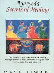 Ayurveda: Secrets of Healing by Maya Tiwari