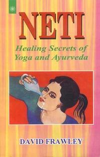 Neti - Healing Secrets of Yoga and Ayurveda