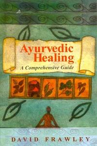 Ayurvedic Healing Dr. David Frawley