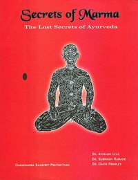 Secrets of Marma, The lost secret of ayurveda