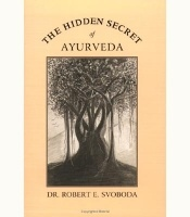 The Hidden Secret of Ayurveda av Dr Robert E. Svoboda